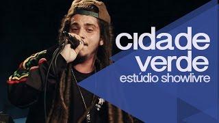 """""""A luta continua"""" - Cidade Verde Sounds no Estúdio Showlivre 2014"""