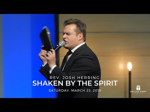 Rev. Josh Herring – Shaken By the Spirit