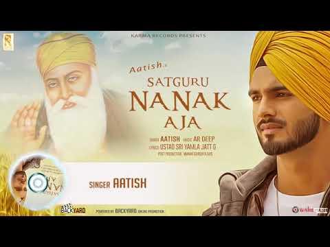 Beautiful Song Satguru Nanak Aja New Song Singer_ Aatish