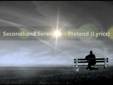 SecondHand Serenade - Pretend (Lyrics).