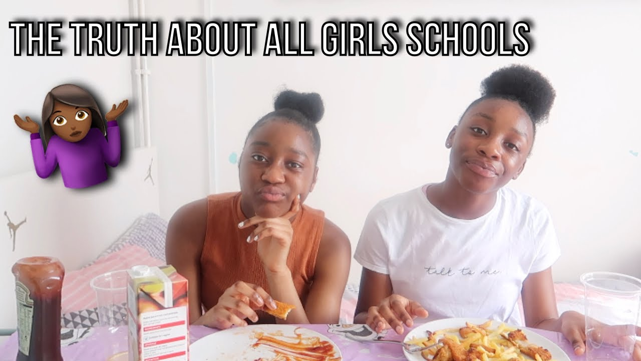 THE TRUTH ABOUT ALL GIRLS SCHOOLS..