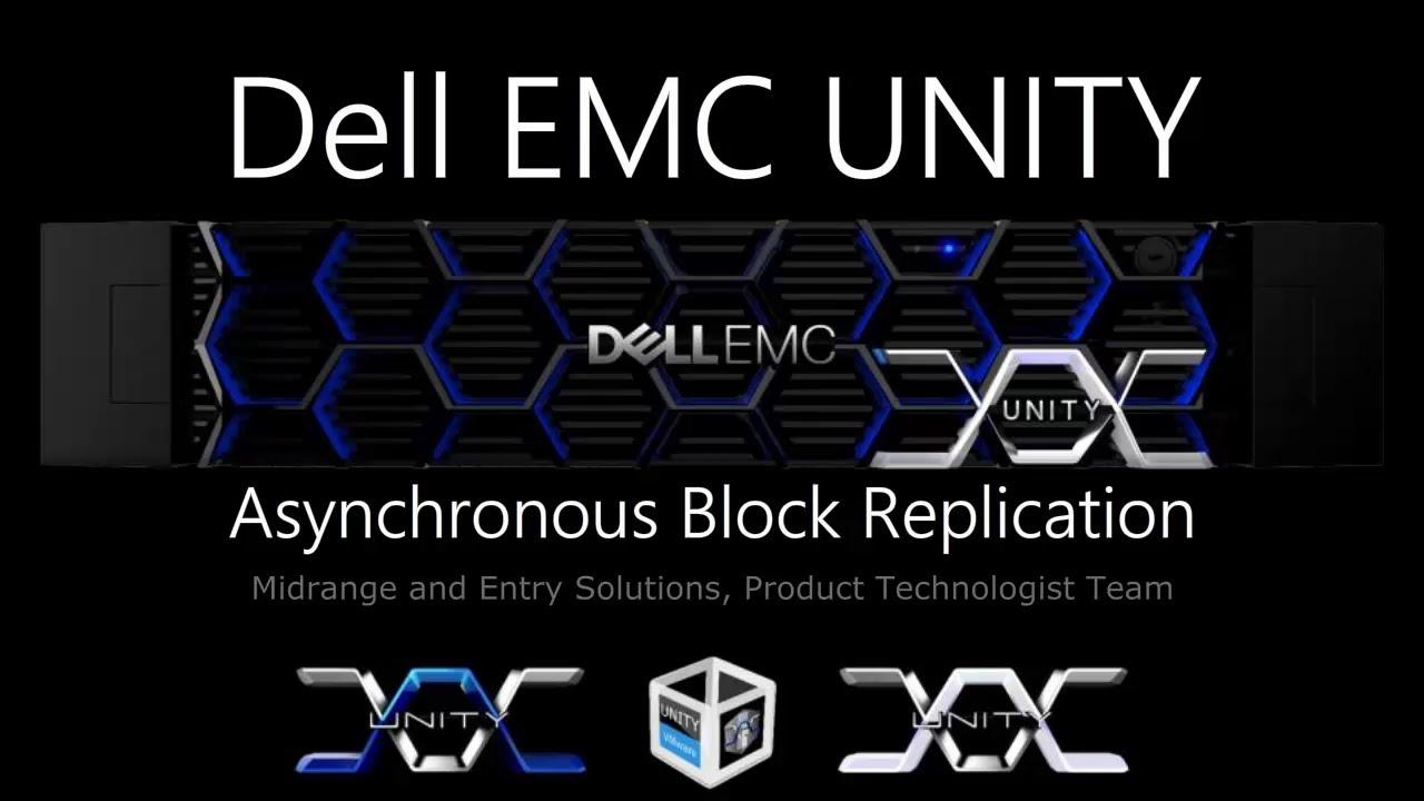 Dell EMC Unity - Asynchronous Block Replication
