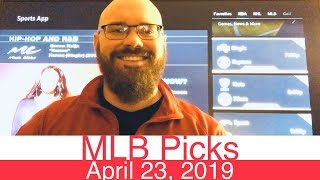 MLB Picks (4-23-19) | Major League Baseball Expert Predictions | Vegas Lines & Odds | April 23, 2019