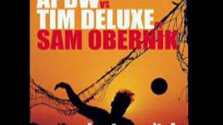 APDW vs. Tim Deluxe feat. Sam Obernik - It Just Won