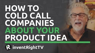 How to Cold Call Companies About Your Product Idea