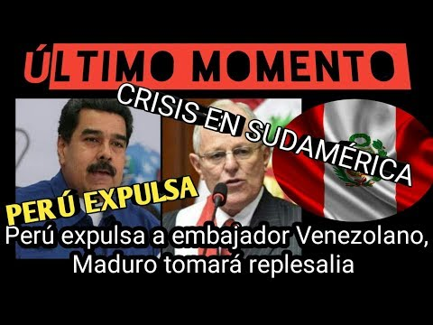 URGENTE: PERÚ EXPULSA A EMBAJADOR DE VENEZUELA