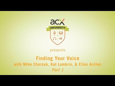 ACX University Presents: Finding Your Voice with Ellen Archer: Part 1