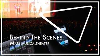 Behind the Scenes: Märlimusicaltheater
