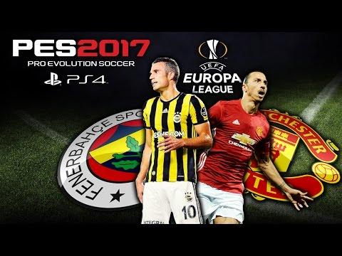 PES 2017 ★ FENERBAHÇE - MANCHESTER UNITED ★ UEFA EUROPA LEAGUE ★ Van Persie vs Ibrahimovic !!! [PS4]