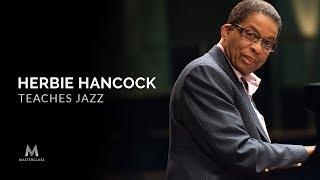 Herbie Hancock Teaches Jazz | MasterClass Official Trailer