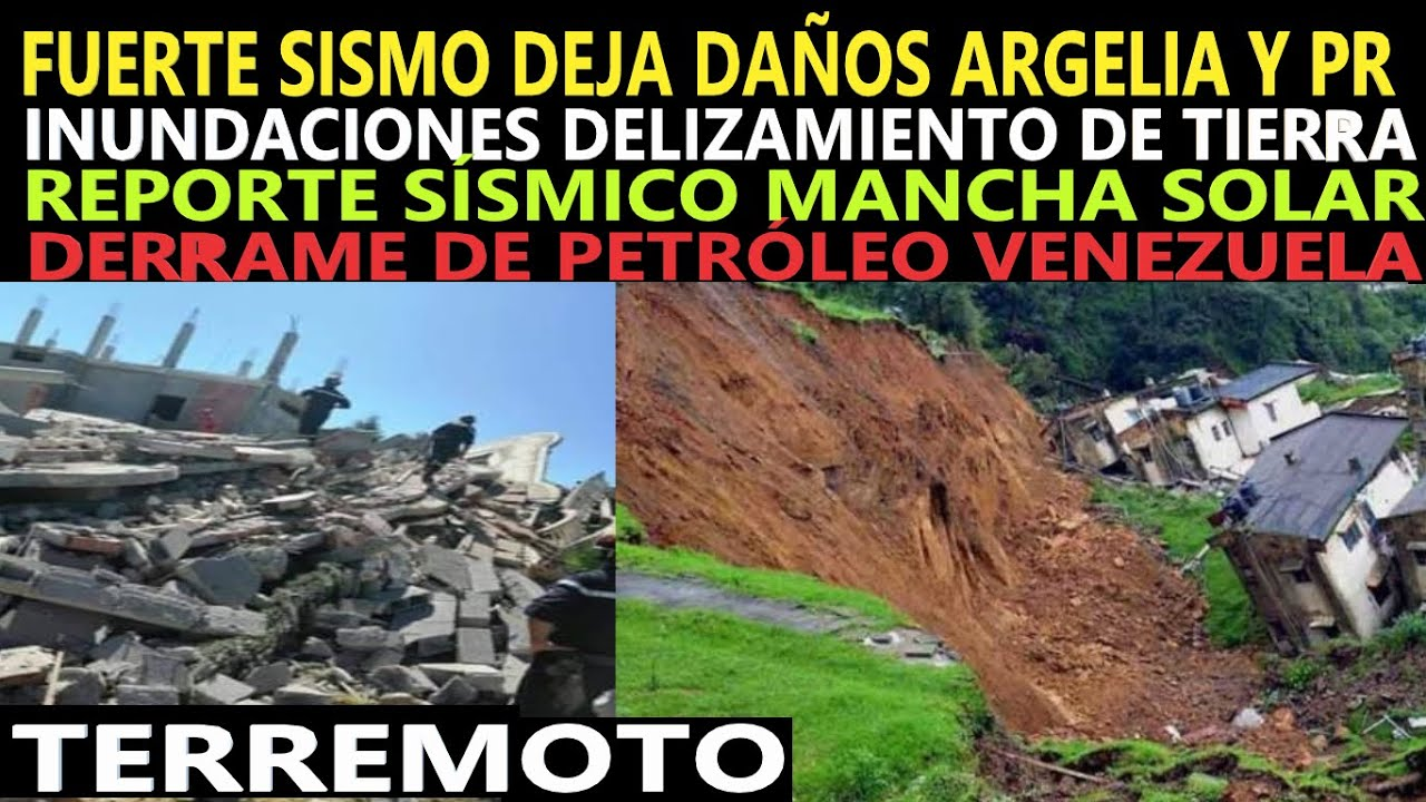 Terremoto Dejan Daños / Derrame de Petróleo Venezuela / Inundaciones / Mancha Solar  Reporte Sísmico
