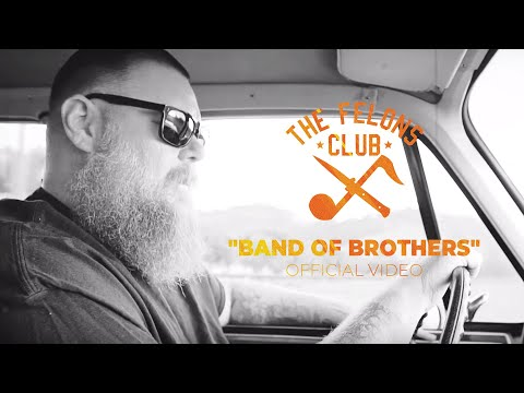 The Felons Club - Band Of Brothers (Official Music Video)