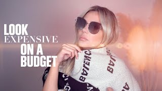10 Tips - How to Look Expensive On A Budget!