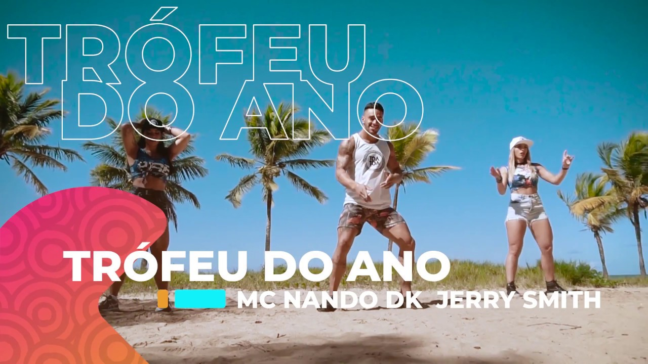 Troféu do Ano - MC Nando DK & Jerry Smith - Cia Toa Toa | (Coreografia) Dance Video