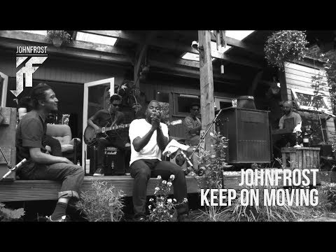 JOHNFROST - Keep On Moving