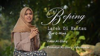Download lagu LAREK DI RANTAU BEPING MP3