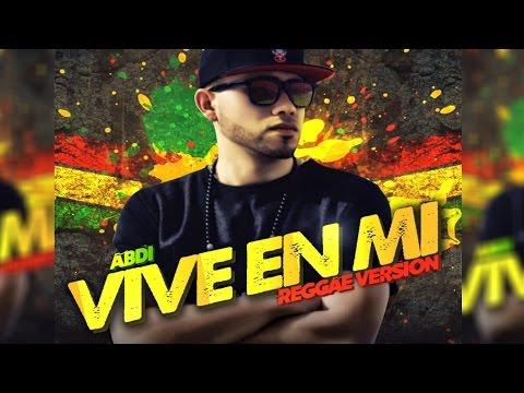 Abdi - Vive en mi - Reggae Version - Video Lyrics