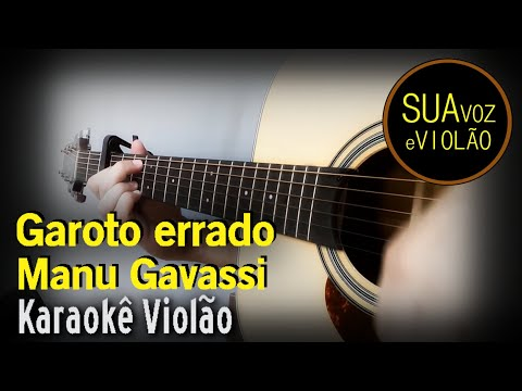 Garoto Errado - Manu Gavassi - Karaokê Violão