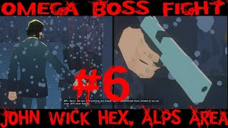 John wick Replay - 6 , Omega boss fight , Alps Area complete