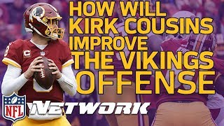 How Kirk Cousins will Improve the Vikings Offense | Film Review | NFL Network