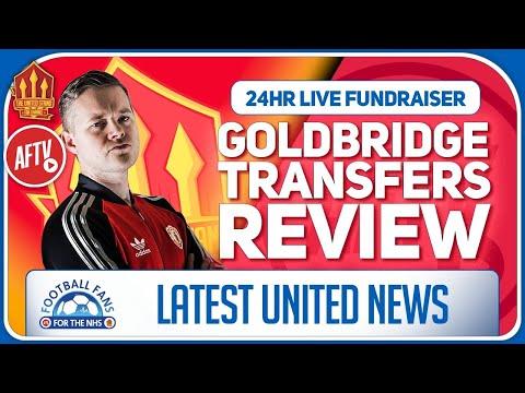 Goldbridge Man Utd Transfer Review LIVE 24 Hour Charity Stream 9am - Midday