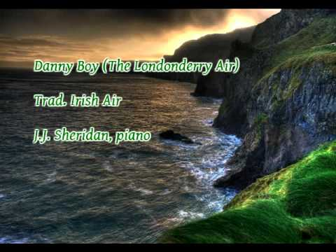 Danny Boy (The Londonderry Air) - J.J. Sheridan, piano