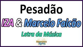 Baixar IZA & Marcelo Falcão - Pesadão - Letra