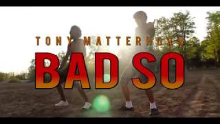 "Tony Matterhorn ""BAD SO"" Dance Video"