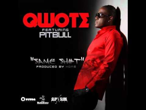 Qwote feat. Pitbull - Same Shit (Official Release) TETA