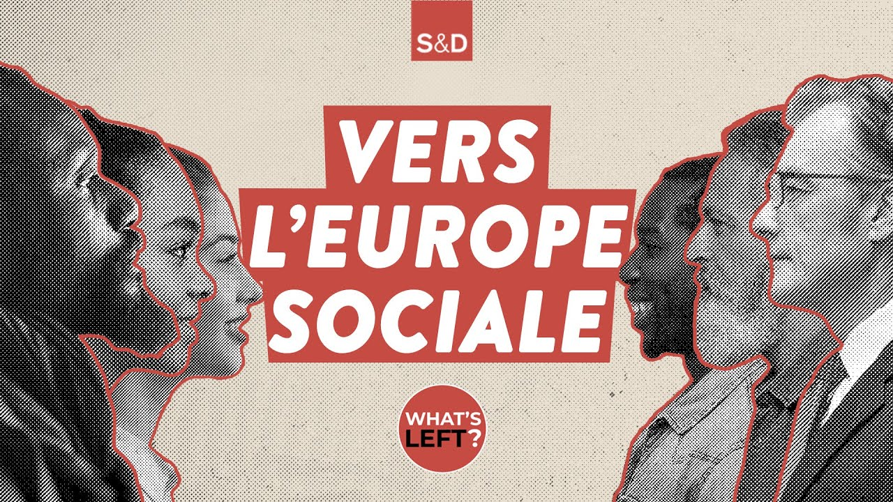 What's Left E03: Vers l'Europe sociale