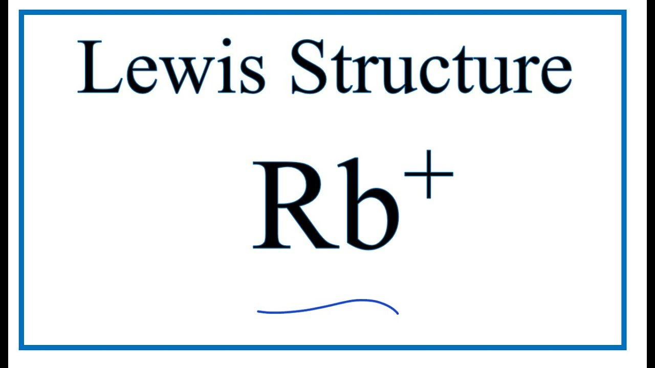 how to draw the rb lewis dot structure rubidium  [ 1280 x 720 Pixel ]