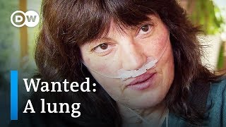 Waiting for a lung — organ donors wanted |  DW Documentary