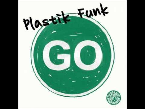 Plastik Funk - Go (Original Mix)