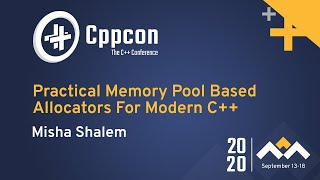 Practical Memory Pool Based Allocators For Modern C++ - Misha Shalem - CppCon 2020