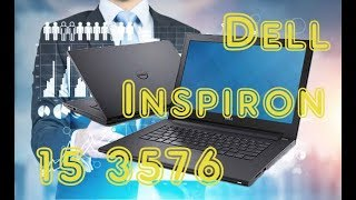 Обзор ноутбука Dell Inspiron 15 3576