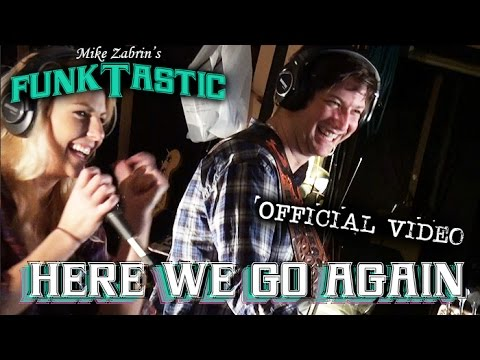 "MIKE ZABRIN'S FUNKTASTIC - ""Here We Go Again"" - Official Video"