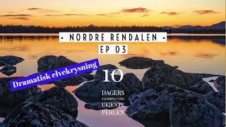 NORDRE RENDALEN | EPISODE 3