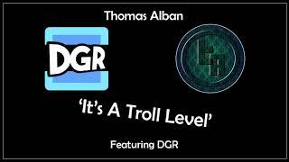 DGR - 'It's a Troll Level' (Thomas Alban Remix)