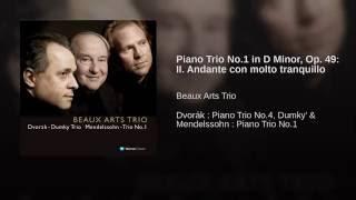 Mendelssohn : Piano Trio No.1 in D minor Op.49 : II Andante con molto tranquillo