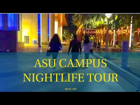 NIGHTLIFE TOUR AT ARIZONA STATE UNIVERSITY CAMPUS MUST SEE V