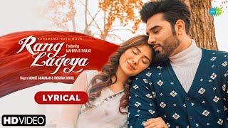 Rang Lageya | Lyrical | Paras Chhabra | Mahira Sharma | Mohit Chauhan | Rochak Kohli | Kumaar