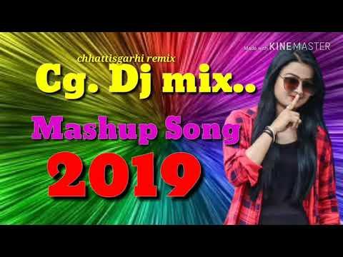 CG. Dj Remix Mashup Song 2019 || CHHATTISGARHI REMIX