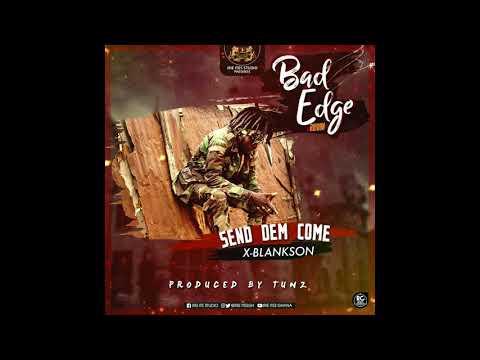 X-Blankson -  Send Dem Come (Bad Eage Riddim ) pro by looney tunz