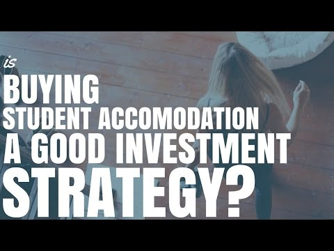 Is Buying Student Accomodation A Good Investment Strategy? (