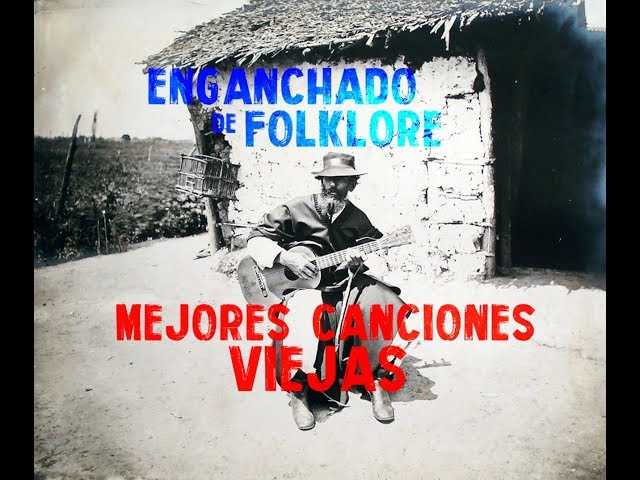 Folklore Argentino Enganchado  - Mejores Temas Viejos