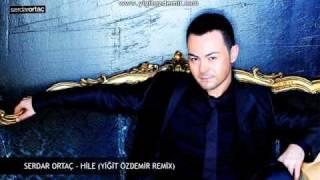 Serdar Ortaç - Hile (Yiğit Özdemir Remix)