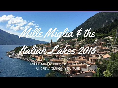 Mille Miglia 2016 and the Italian Lakes