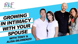 Growing In Intimacy With Your Spouse | Tony & Alisa DiLorenzo | One Extraordinary Marriage | BKF