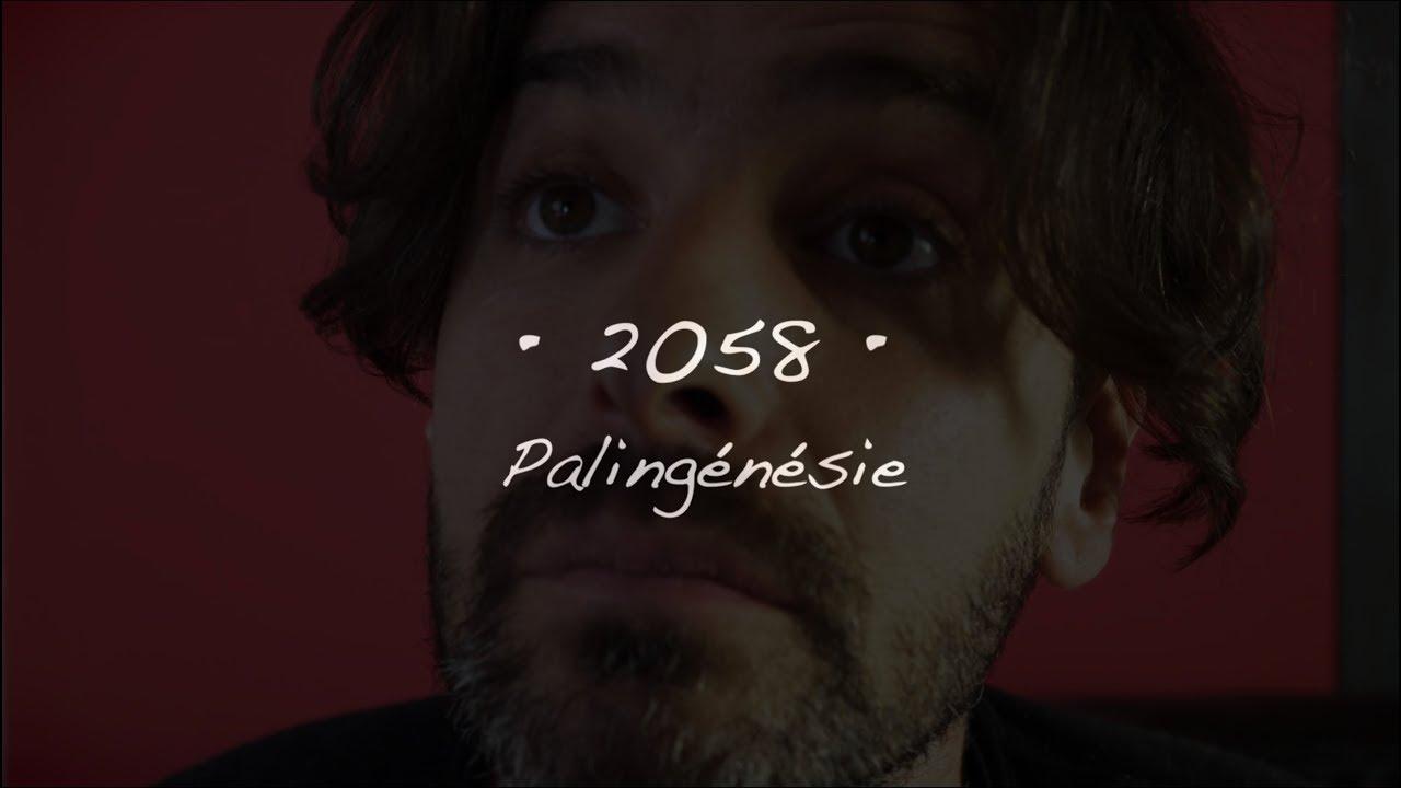 • 2058 • Palingénésie #01