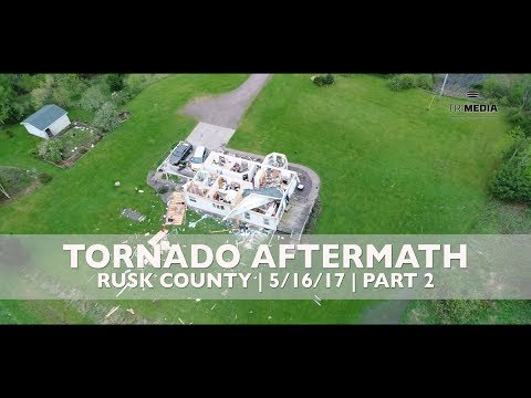 Tornado Aftermath in Rusk County - 5/16/17